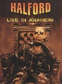 Halford : Live in Anaheim