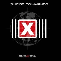 Suicide Commando : Axis of evil