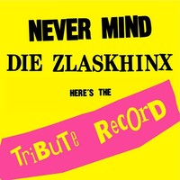 V/A: Never Mind Die Zlaskhinx - Here Is The Tribute Record