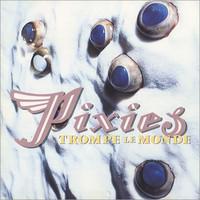 Pixies : Trompe le monde