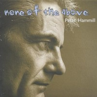 Hammill, Peter : None of the Above