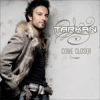 Tarkan : Come closer