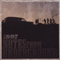 1997: Notes from underground
