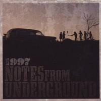 1997: Notes from underground