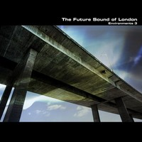 Future Sound Of London : Environments 3