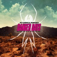 My Chemical Romance : Danger days: the true lives of fabulous killjoys