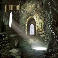 Pharaoh: Ten years