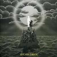 O Children: O Children