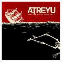 Atreyu : Lead Sails Paper Anchor