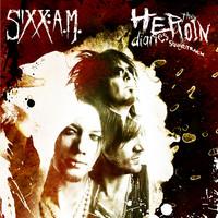 Sixx: A.M. : The heroin diaries