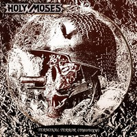 Holy Moses : Terminal terror -re-mastered