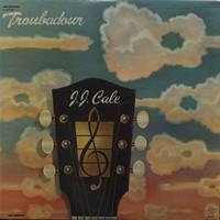 Cale, J.J. : Troubadour