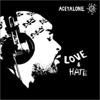 Aceyalone : Love & Hate