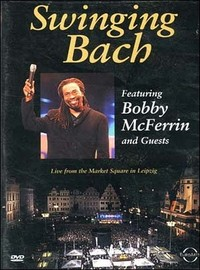 McFerrin, Bobby: Swinging Bach - Live in Leipzig