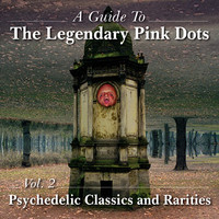 Legendary Pink Dots : Psychedelic Classics & Rarities -2cd+dvd-
