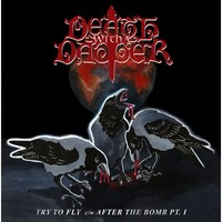 Death With A Dagger : Try to fly / After the bomb pt. 1