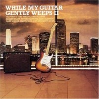 V/A : While My Guitar Gently Weeps vol. 2
