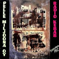 Pelle Miljoona : Radio Kebab