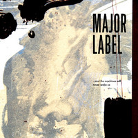 Major Label: And The Machines Will Never Wake Us