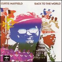 Mayfield, Curtis: Back to the world