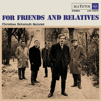 Christian Schwindt Quintet: For friends and relatives