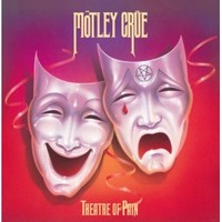 Mötley Crue: Theatre Of Pain