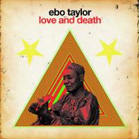 Taylor, Ebo: Love And Death