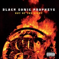 Black Sonic Prophets : Out of the light - into the night