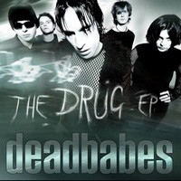 Deadbabes : The drug