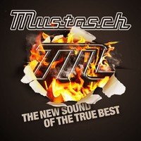 Mustasch : The new sound of the true best