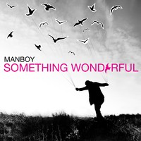 Manboy : Something Wonderful
