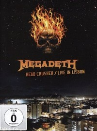 Megadeth : Head Crusher/Live In Lisbon