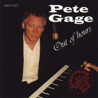 Gage, Pete: Out of hours