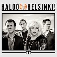 Haloo Helsinki: III