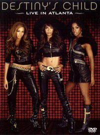 Destiny`s Child: Live in atlanta