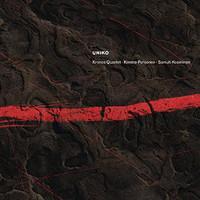 Pohjonen, Kimmo / Kronos Quartet / Kosminen, Samuli : Uniko