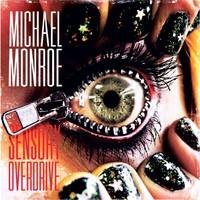Monroe, Michael: Sensory overdrive