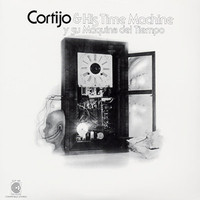 Cortijo & His Time Machine: Y su maquina del tiempo