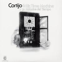 Cortijo & His Time Machine: Y su maquina del tiempo