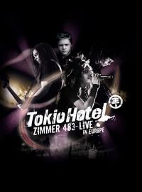 Tokio Hotel: Zimmer 483 - Live In Europe