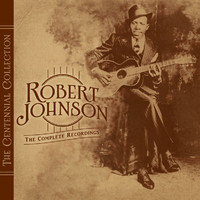 Johnson, Robert : Complete Recordings - The Centennial Collection