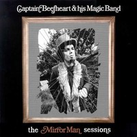 Captain Beefheart : Mirror Man Sessions