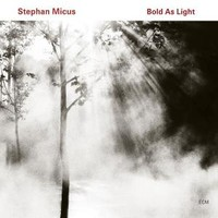 Micus, Stephan: Bold as light