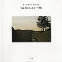 Micus, Stephan: Till the end of time