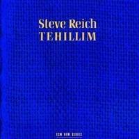 Reich, Steve: Tehillim