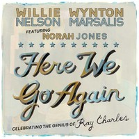 Jones, Norah / Nelson, Willie / Marsalis, Wynton : Here we go again - Celebrating the genius of Ray Charles