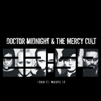 Doctor Midnight & Mercy Cult: (Don't) Waste It