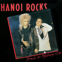 Hanoi Rocks : Back To Mystery City