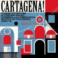 V/A: Cartagena! - Curro fuentes & the big band cumbia and descarga sound of Colombia 1962-72