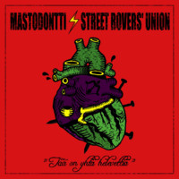Mastodontti / Street Rovers' Union : split
